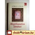 Eladó Megírhatatlan Történet (Görgey Gábor) 2002 (5kép+Tartalom :)