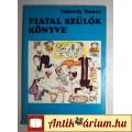 Eladó Fiatal Szülők Könyve (Vekerdy Tamás) 1977 (Pszichológia) 7kép+tartalom