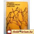 Eladó A Csendes Front Harcosai (Ivan Vinarov) 1974 (7kép+tartalom) Életrajzi