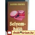 Eladó Selyemháló (Sandra Brown) 1995 (Romantikus) 6kép+tartalom