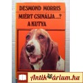 Eladó Miért Csinálja...? a Kutya (Desmond Morris) 1990 (7kép+tartalom)