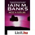 Eladó Iain M. Banks: Nézz a szélbe