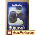 Eladó Hiányzó Mozaikok (Joy Fielding) 1999 (Szépirodalom) 7kép+tartalom