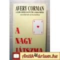 Eladó A Nagy Játszma (Avery Corman) 1994 (7kép+tartalom) Szépirodalom