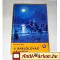 A Rablólovag Aranyai (Balogh Béni) 1986 (5kép+Tartalom :) Ifjúsági