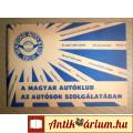 Eladó A Magyar Autóklub az Autósok Szolgálatában (1971) foltmentes