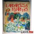 Eladó Labdarózsa, Nyári Hó (Zabalai Zsigmond-Turcsan László) 1979