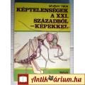 Eladó Képtelenségek a XXI. Századból (Dévényi Tibor) 1986 (SciFi) 6kép+tarta