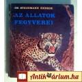 Eladó Az Állatok Fegyverei (Dr.Steinmann Henrik) 1979 (7kép+tartalom)