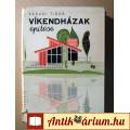 Eladó Víkendházak Építése (Váradi Tibor) 1971 (viseltes) 8kép+tartalom