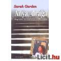 Eladó Sarah Garden: Anya, drága