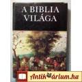 Eladó A Biblia Világa (Rapcsányi László) 1981 (6kép+tartalom)