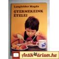 Eladó Gyermekeink Ételei (Langfelder Magda) 1979 (Gasztronómia) 6kép+tartalo