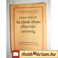 Az Török Áfium Ellen Való Orvosság (Zrínyi Miklós) 1981 (5képpel :)