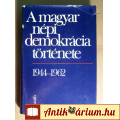 A Magyar Népi Demokrácia Története 1944-1962 (1978) 10kép+tartalom
