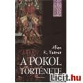Eladó Alice K. Turner: A pokol története - Vadonaúj!