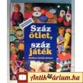 Eladó Száz Ötlet, Száz Játék (1993) Gyermek foglalkoztató