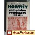 Eladó Horthy és Hatalmi Rendszere 1919-1922 (Pölöskei Ferenc) 1977