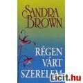 Eladó Sandra Brown: Régen várt szerelem