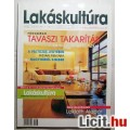 Eladó Lakáskultúra 2004/3.szám Március (Női Magazin) Otthon Kert