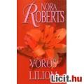 Eladó Nora Roberts: Vörös liliom