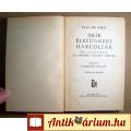 Eladó Akik Életünkért Harcoltak (Paul De Kruif) 1937utáni (foltmentes !!)