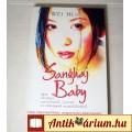 Eladó Sanghaj Baby (Wei Hui) 2001 (5kép+Tartalom :) Szépirodalom