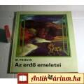 Eladó Az Erdő Emeletei (M. Prisvin) 1977 (Gyerekeknek) 6képpel :)