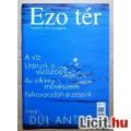 Eladó EZO Tér Magazin 2006/6 Június (6kép+Tartalom :) Ezoterikus Magazin