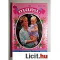 Eladó Mami 33. Egy Mama Tanjának (Marlis Kittel) 1995 Romantikus regény 2kép