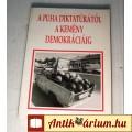 A Puha Diktatúrától a Kemény Demokráciáig (1994) 5kép+Tartalom :)