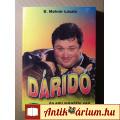 Dáridó és Ami Mögötte Van (B. Molnár László-Baráz Miklós) 2001