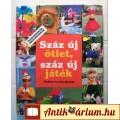 Eladó Száz Új Ötlet, Száz Új Játék (1994) Gyermek foglalkoztató