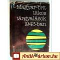 Eladó Magyar-Brit Titkos Tárgyalások 1943-ban (Juhász Gyula) 1978 (6kép+tart