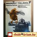 Eladó Madarat Tolláról (Kapocsy György) 1970 (5900 példány) 10kép+tartalom