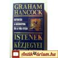Eladó Istenek Kézjegyei (Graham Hancock) 1997 (Paleo asztronautika)