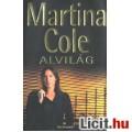 Eladó Martina Cole: Alvilág