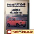 Eladó Polski Fiat 126p Javítási Kézikönyv (Autóker) 1989 (8kép+tartalom)