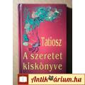 Eladó A Szeretet Kiskönyve (Tatiosz) 2004 (Bölcsességek,aforizmák) 8kép+tar.