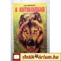 Eladó A Kutyafarkas (J.O. Curwood) 1988 (5kép+tartalom) Szépirodalom